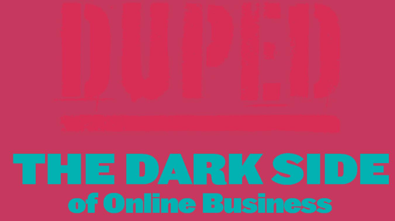 Duped-The-Dark-Side-of-Online-Business Logo
